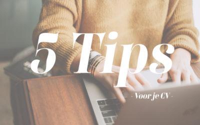Hoe onderscheid je je CV? 5 tips!
