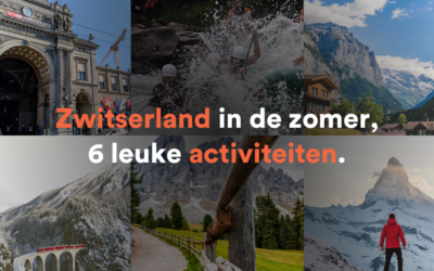 Zwitserland in de zomer, 6 leuke activiteiten