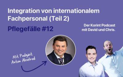 #12: (Podgast) Integration von internationalem Fachpersonal (Teil 2)